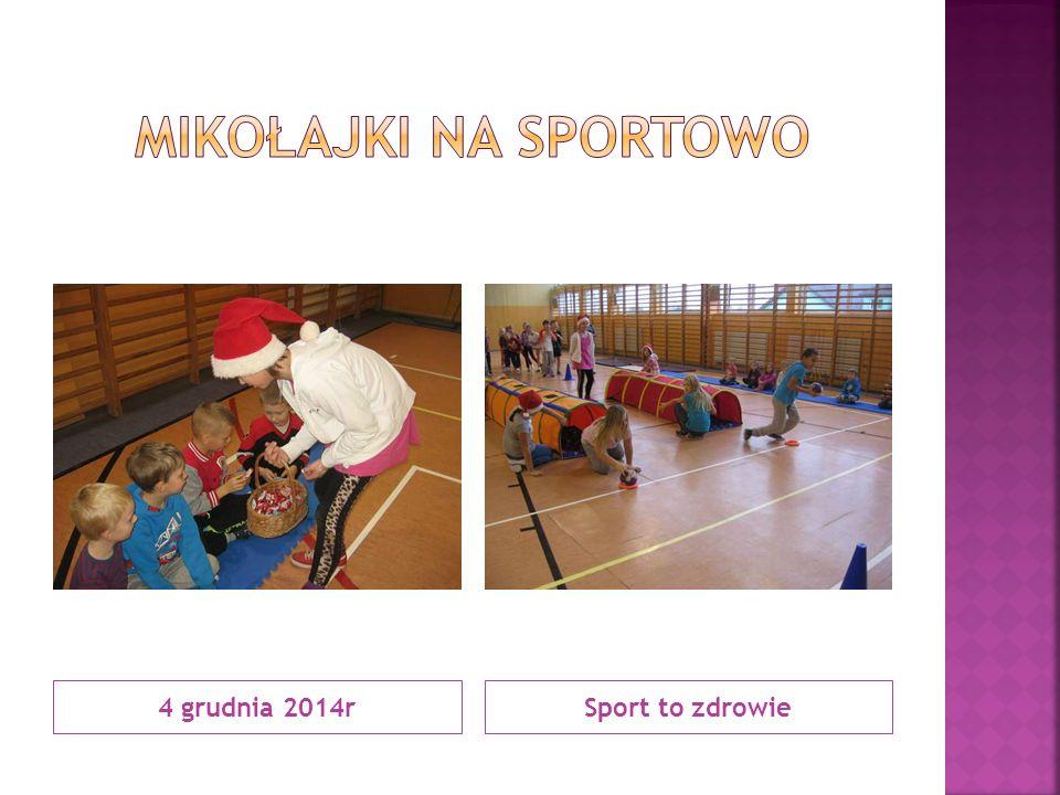 4 grudnia 2014rSport to zdrowie