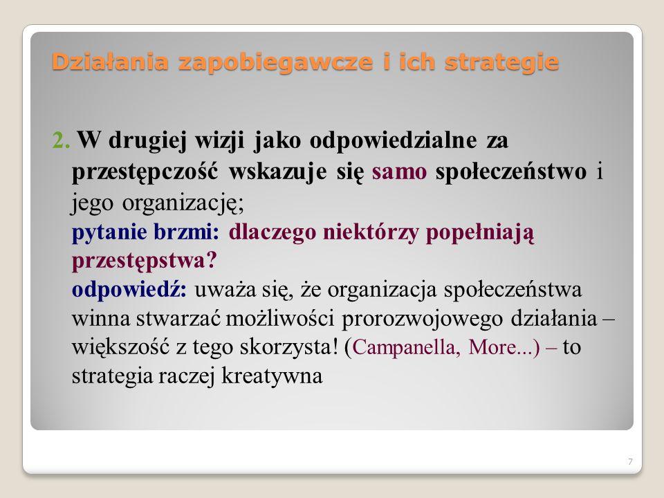 Działania zapobiegawcze i ich strategie Podejście to występuje w dwu odmianach (inaczej rozkładających akcenty): 1.