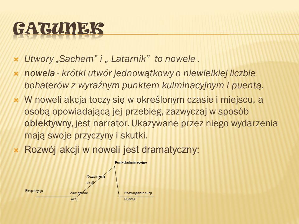 """ Utwory """"Sachem"""" i """" Latarnik"""" to nowele.  nowela - krótki utwór jednowątkowy o niewielkiej liczbie bohaterów z wyraźnym punktem kulminacyjnym i pue"""