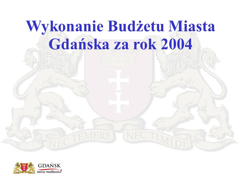 Wykonanie Budżetu Miasta Gdańska za rok 2004