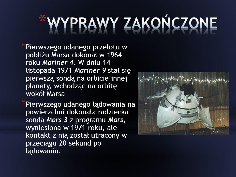 * Pierwszego udanego przelotu w pobliżu Marsa dokonał w 1964 roku Mariner 4.