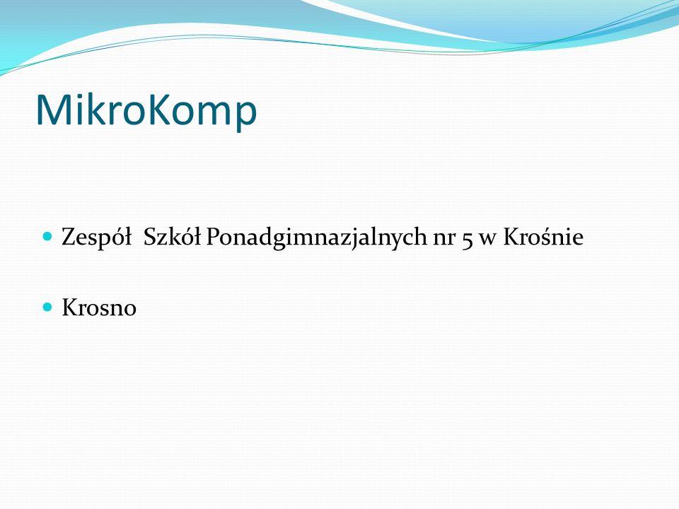 MikroKomp Zespół Szkół Ponadgimnazjalnych nr 5 w Krośnie Krosno