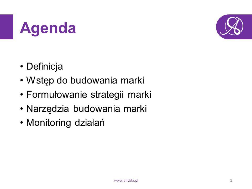 Agenda Definicja Wstęp do budowania marki Formułowanie strategii marki Narzędzia budowania marki Monitoring działań www.alltida.pl2