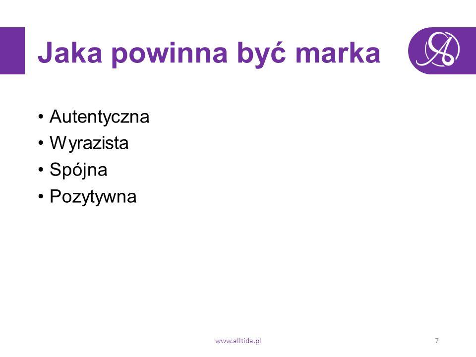 Jaka powinna być marka Autentyczna Wyrazista Spójna Pozytywna www.alltida.pl7
