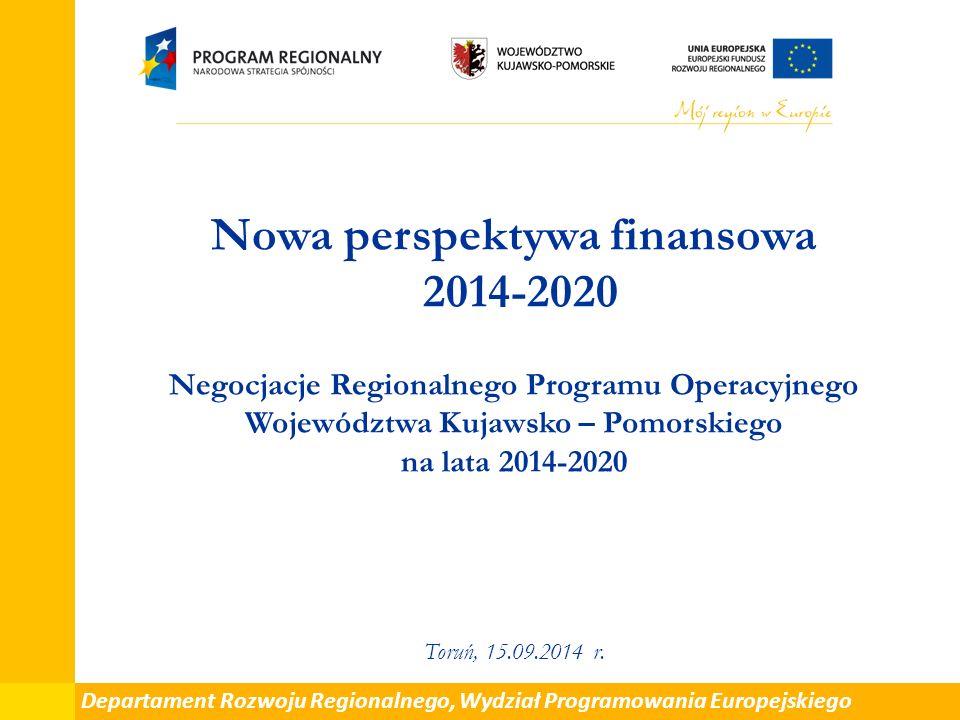 Nowa perspektywa finansowa 2014-2020 Negocjacje Regionalnego Programu Operacyjnego Województwa Kujawsko – Pomorskiego na lata 2014-2020 Toruń, 15.09.2014 r.