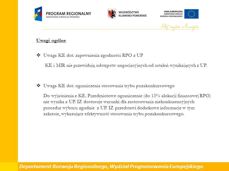 Departament Rozwoju Regionalnego, Wydział Programowania Europejskiego Uwagi ogólne  Uwaga KE dot.