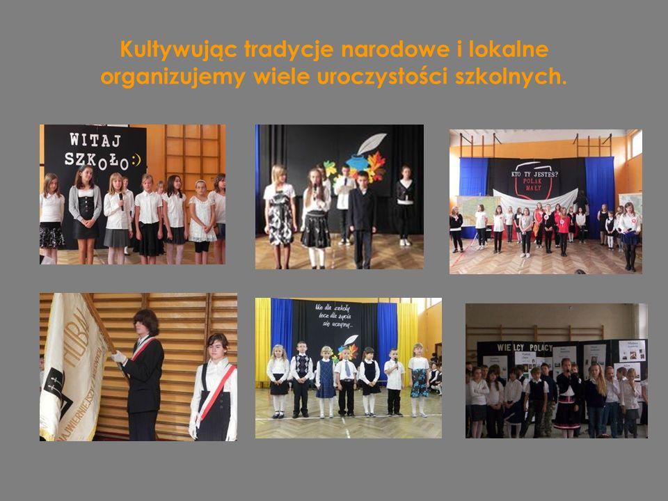Kultywując tradycje narodowe i lokalne organizujemy wiele uroczystości szkolnych.