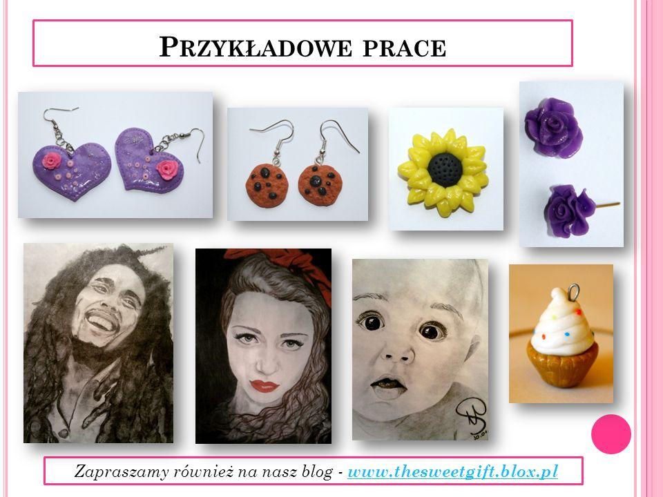 P RZYKŁADOWE PRACE Zapraszamy również na nasz blog - www.thesweetgift.blox.pl www.thesweetgift.blox.pl