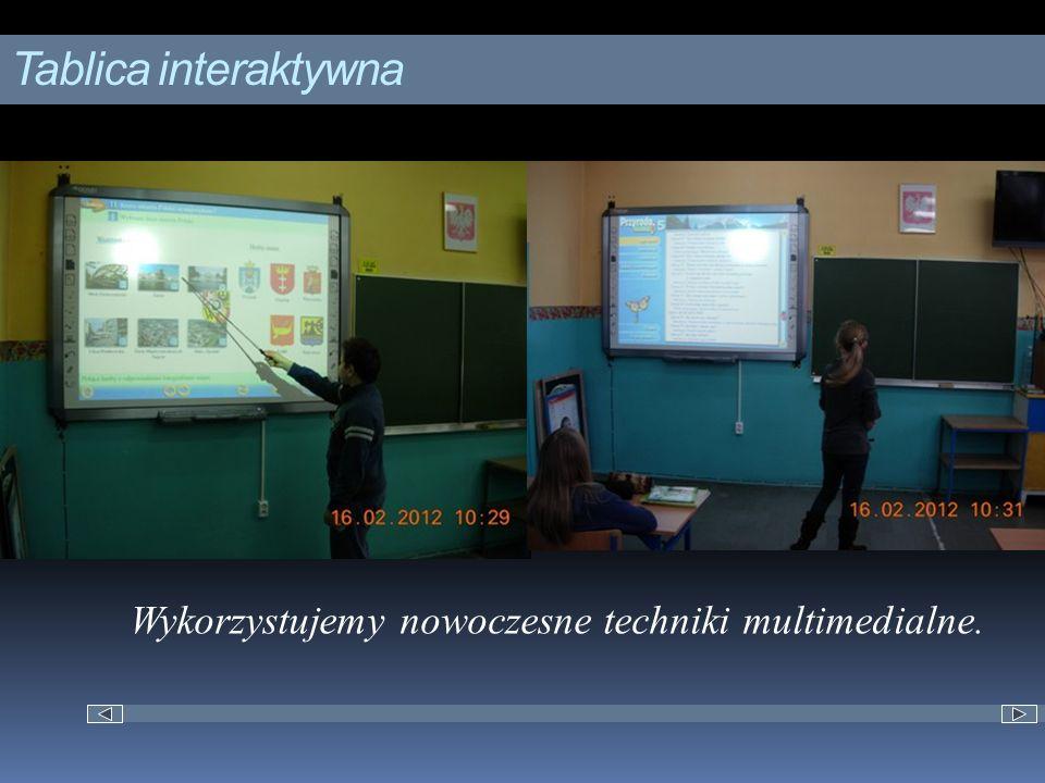 Tablica interaktywna Wykorzystujemy nowoczesne techniki multimedialne.