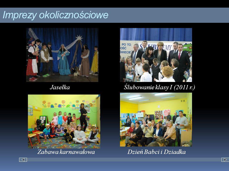 Imprezy okolicznościowe JasełkaŚlubowanie klasy I (2011 r.) Dzień Babci i DziadkaZabawa karnawałowa
