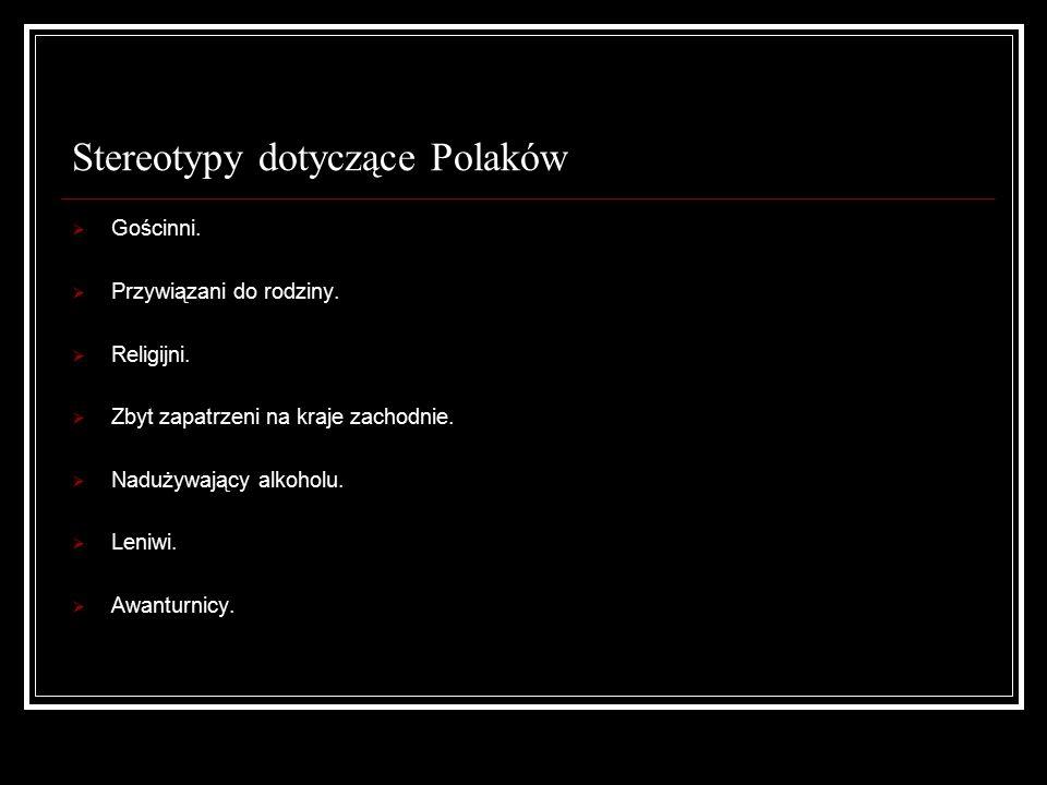 Stereotypy dotyczące Polaków  Gościnni.  Przywiązani do rodziny.