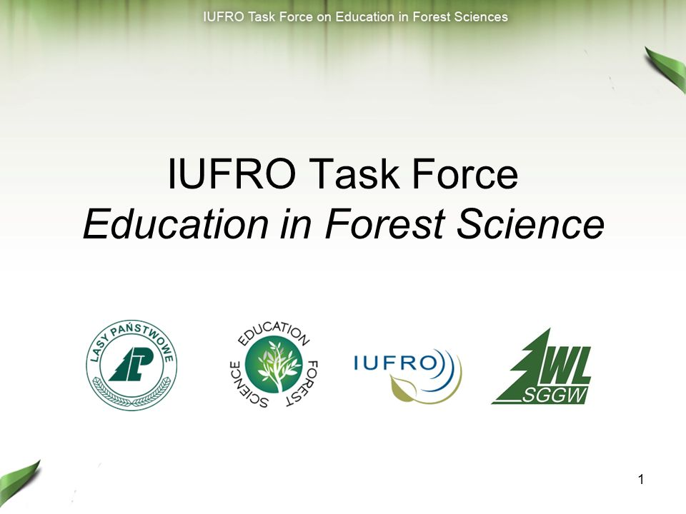 1 IUFRO Task Force Education in Forest Science