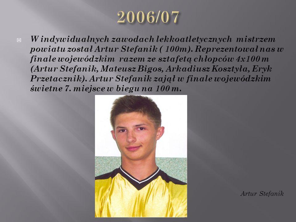  W indywidualnych zawodach lekkoatletycznych mistrzem powiatu został Artur Stefanik ( 100m).