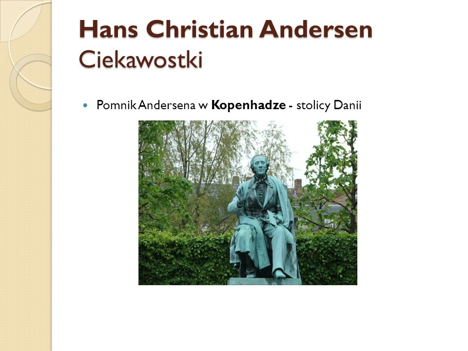 Hans Christian Andersen Ciekawostki Pomnik Andersena w Kopenhadze - stolicy Danii