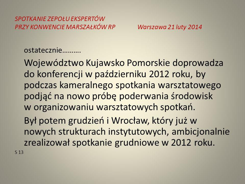 SPOTKANIE ZEPOŁU EKSPERTÓW PRZY KONWENCIE MARSZAŁKÓW RPWarszawa 21 luty 2014 ostatecznie……….