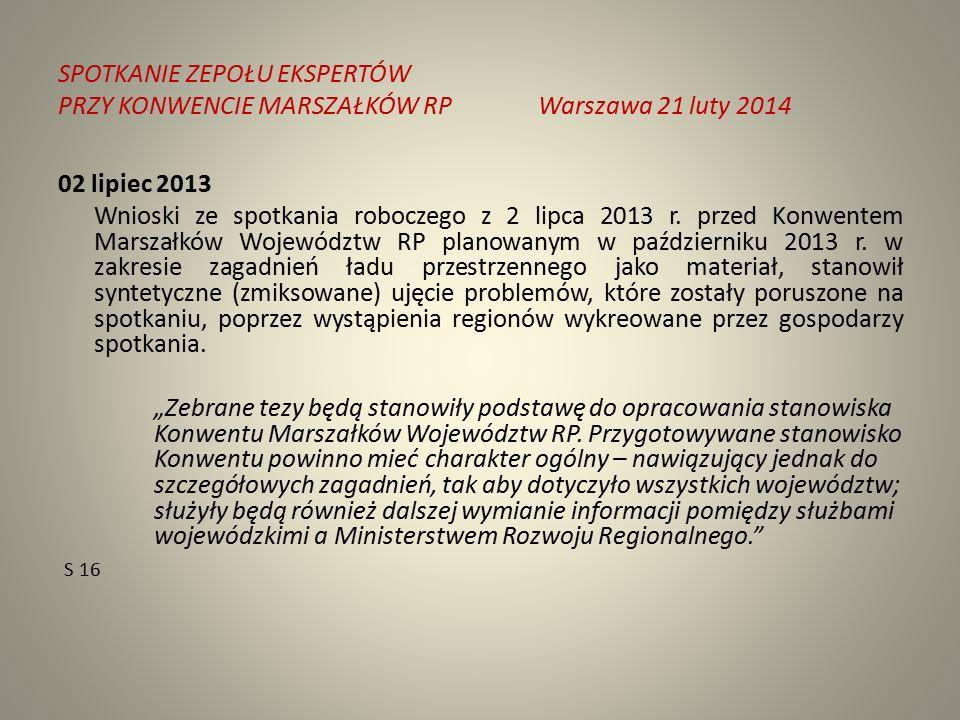 SPOTKANIE ZEPOŁU EKSPERTÓW PRZY KONWENCIE MARSZAŁKÓW RPWarszawa 21 luty 2014 02 lipiec 2013 Wnioski ze spotkania roboczego z 2 lipca 2013 r.