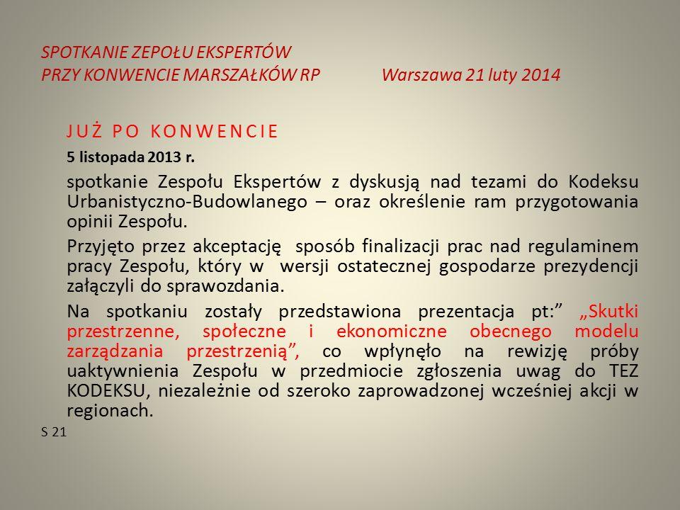 SPOTKANIE ZEPOŁU EKSPERTÓW PRZY KONWENCIE MARSZAŁKÓW RPWarszawa 21 luty 2014 JUŻ PO KONWENCIE 5 listopada 2013 r.