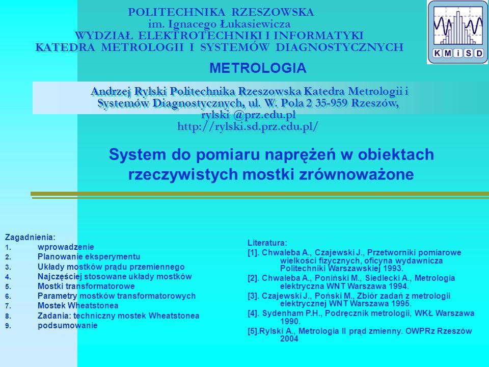 POLITECHNIKA RZESZOWSKA im. Ignacego Łukasiewicza WYDZIAŁ ELEKTROTECHNIKI I INFORMATYKI KATEDRA METROLOGII I SYSTEMÓW DIAGNOSTYCZNYCH METROLOGIA Andrz
