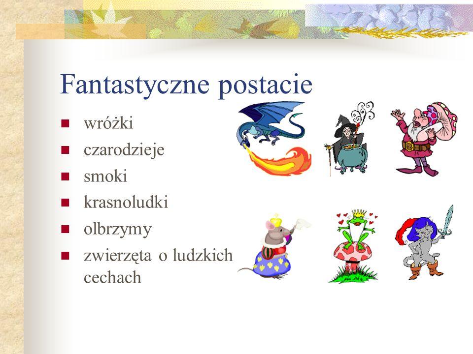 Baśniowe postacie realistyczne królewna (np. Śnieżka) król rycerz dziewczynka (np. Złotowłosa) chłopiec (np. Jaś Fasola)