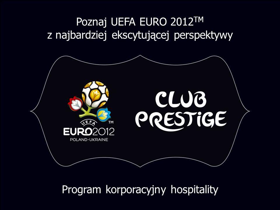 Program korporacyjny hospitality Poznaj UEFA EURO 2012 TM z najbardziej ekscytującej perspektywy