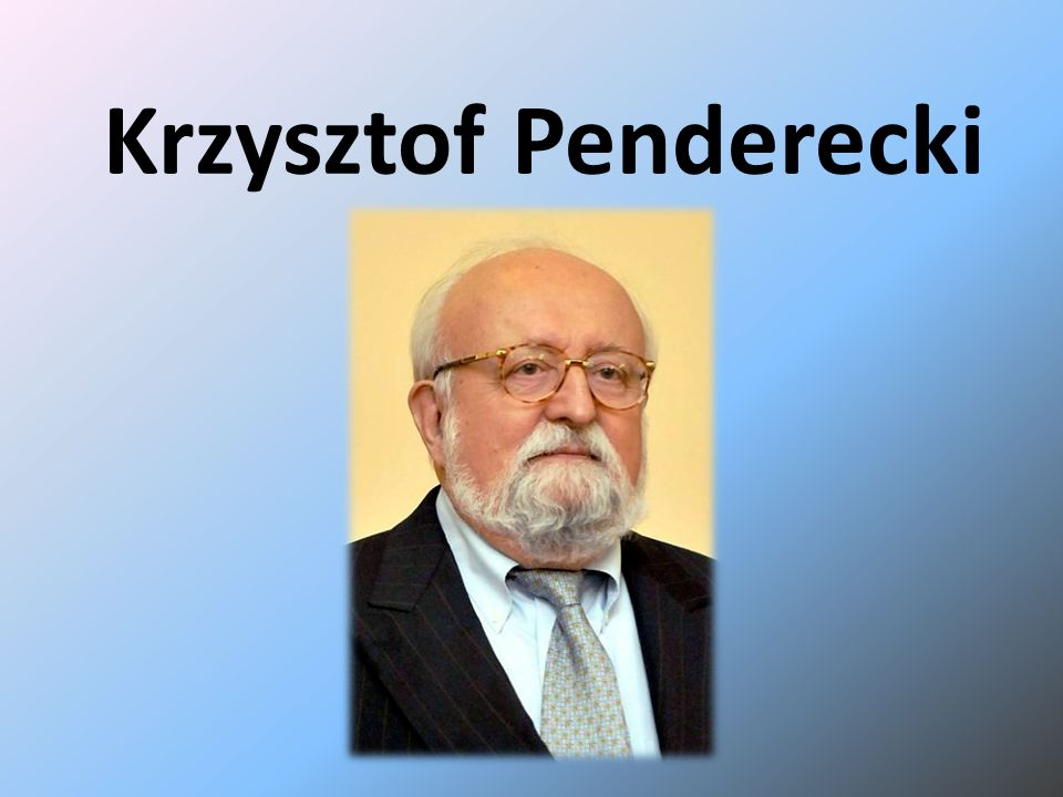 Krzysztof Eugeniusz Penderecki (ur.