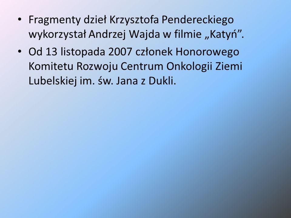 """Fragmenty dzieł Krzysztofa Pendereckiego wykorzystał Andrzej Wajda w filmie """"Katyń"""". Od 13 listopada 2007 członek Honorowego Komitetu Rozwoju Centrum"""