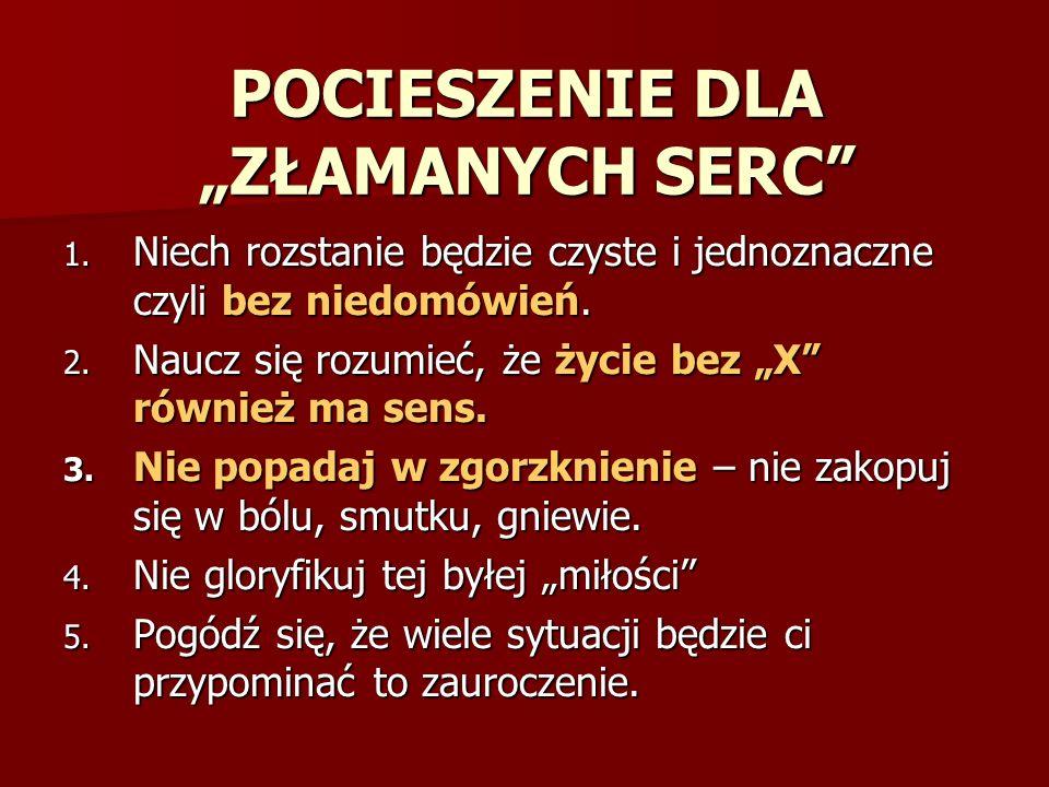 """POCIESZENIE DLA """"ZŁAMANYCH SERC 1."""