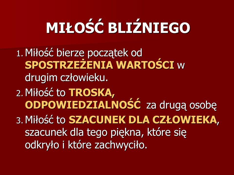 MIŁOŚĆ BLIŹNIEGO 4.