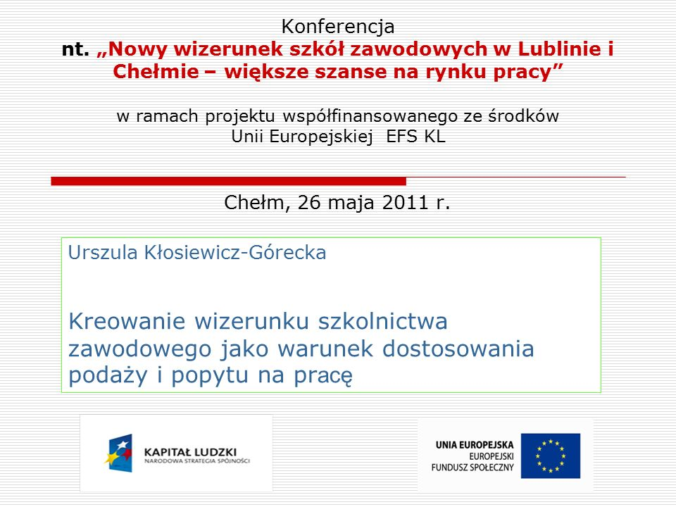 Plan wystąpienia 1.Istota wizerunku 2. Wizerunek szkolnictwa zawodowego w Lublinie i w Chełmie 3.