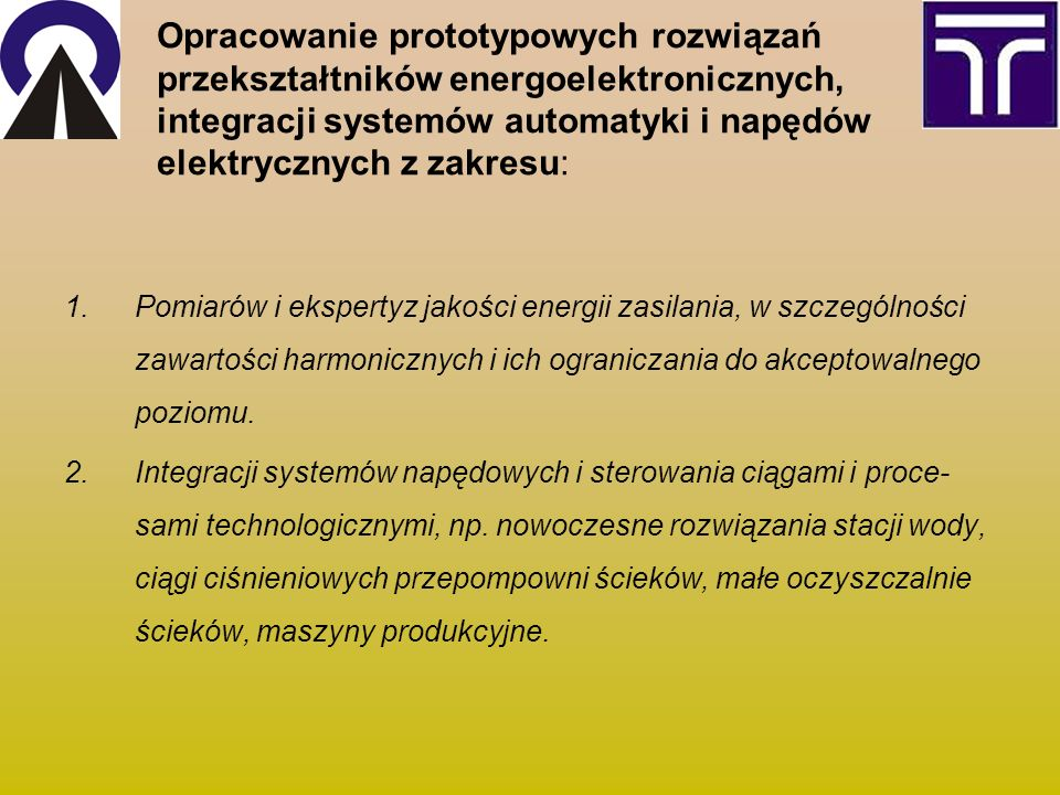 Opracowanie prototypowych rozwiązań przekształtników energoelektronicznych, integracji systemów automatyki i napędów elektrycznych z zakresu: 1.Pomiar