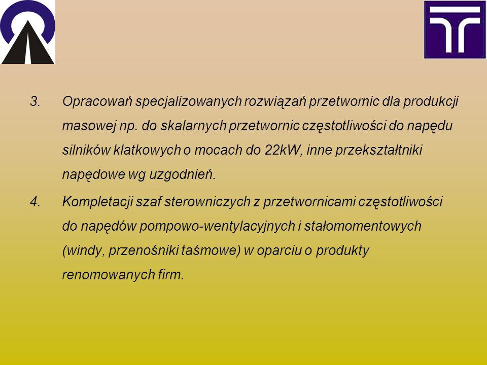 3.Opracowań specjalizowanych rozwiązań przetwornic dla produkcji masowej np.