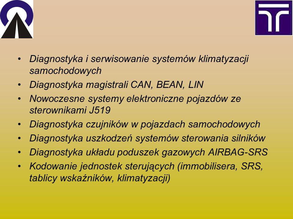 Diagnostyka i serwisowanie systemów klimatyzacji samochodowych Diagnostyka magistrali CAN, BEAN, LIN Nowoczesne systemy elektroniczne pojazdów ze sterownikami J519 Diagnostyka czujników w pojazdach samochodowych Diagnostyka uszkodzeń systemów sterowania silników Diagnostyka układu poduszek gazowych AIRBAG-SRS Kodowanie jednostek sterujących (immobilisera, SRS, tablicy wskaźników, klimatyzacji)