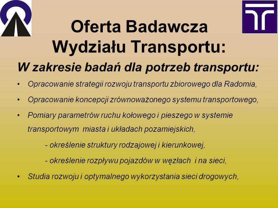 Oferta Badawcza Wydziału Transportu: W zakresie badań dla potrzeb transportu: Opracowanie strategii rozwoju transportu zbiorowego dla Radomia, Opracow