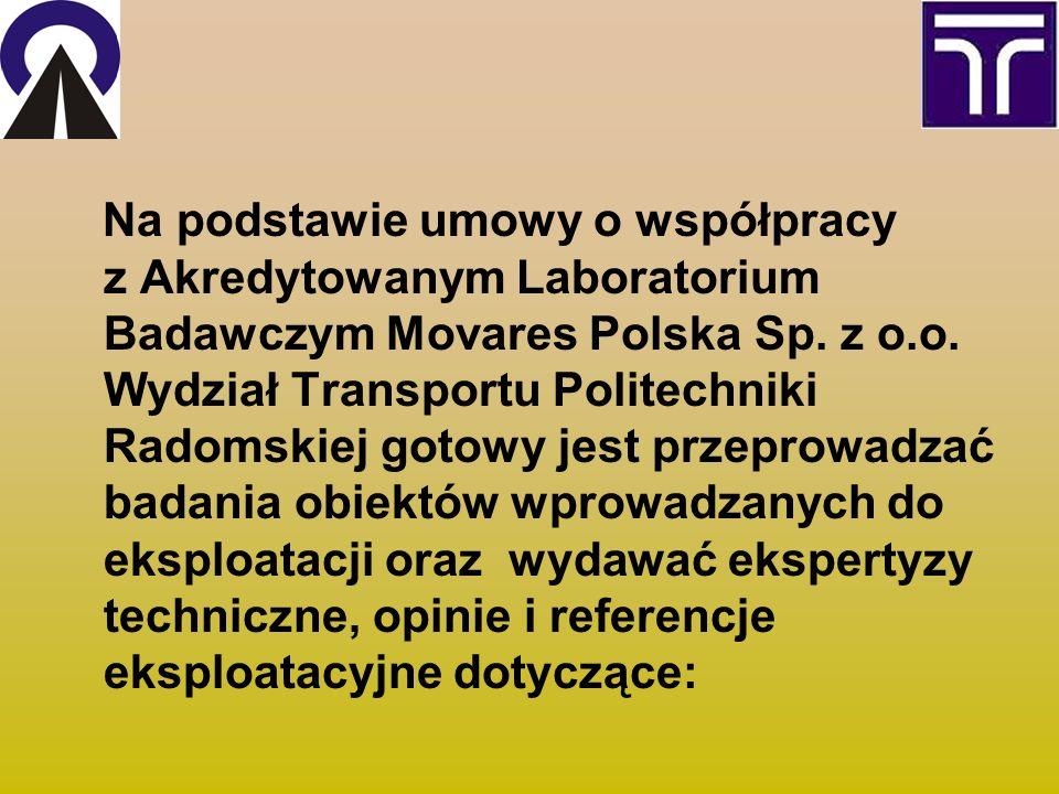 Na podstawie umowy o współpracy z Akredytowanym Laboratorium Badawczym Movares Polska Sp. z o.o. Wydział Transportu Politechniki Radomskiej gotowy jes