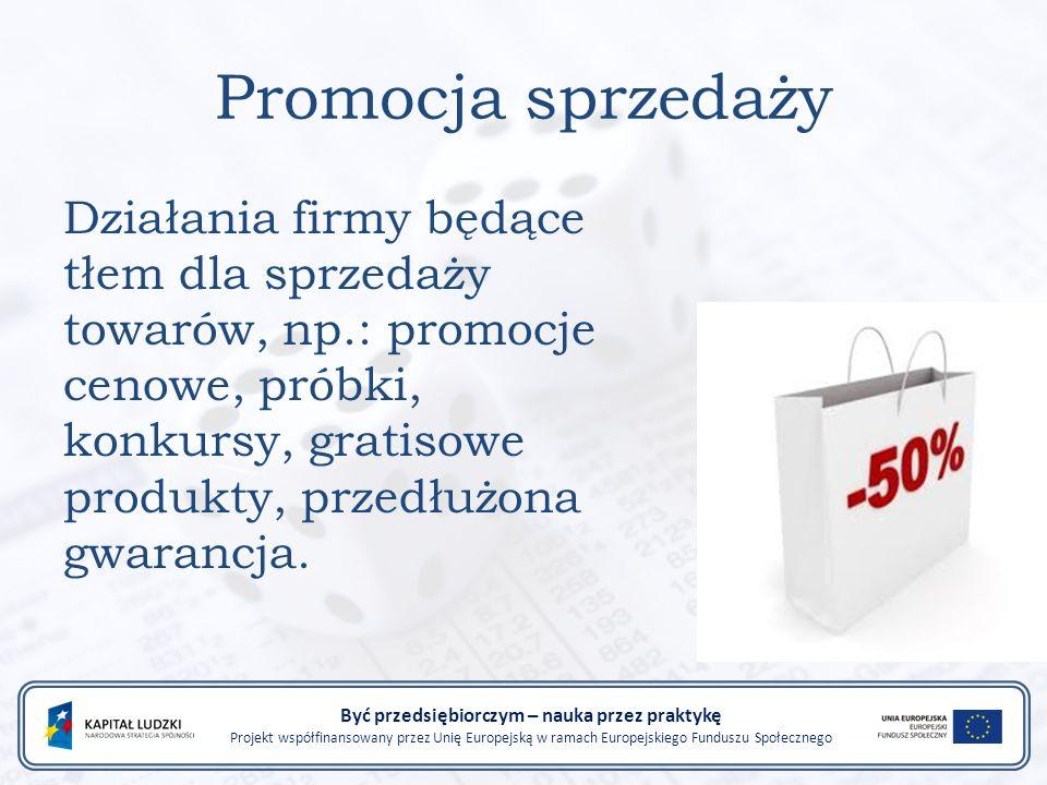 Promocja sprzedaży Działania firmy będące tłem dla sprzedaży towarów, np.: promocje cenowe, próbki, konkursy, gratisowe produkty, przedłużona gwarancja.