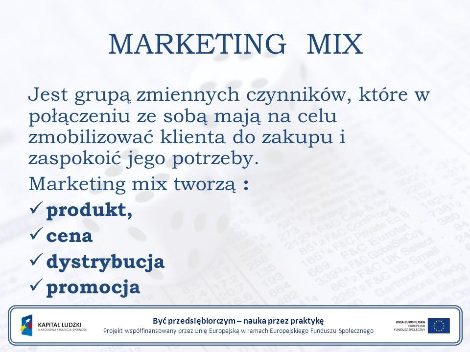 MARKETING MIX Jest grupą zmiennych czynników, które w połączeniu ze sobą mają na celu zmobilizować klienta do zakupu i zaspokoić jego potrzeby.
