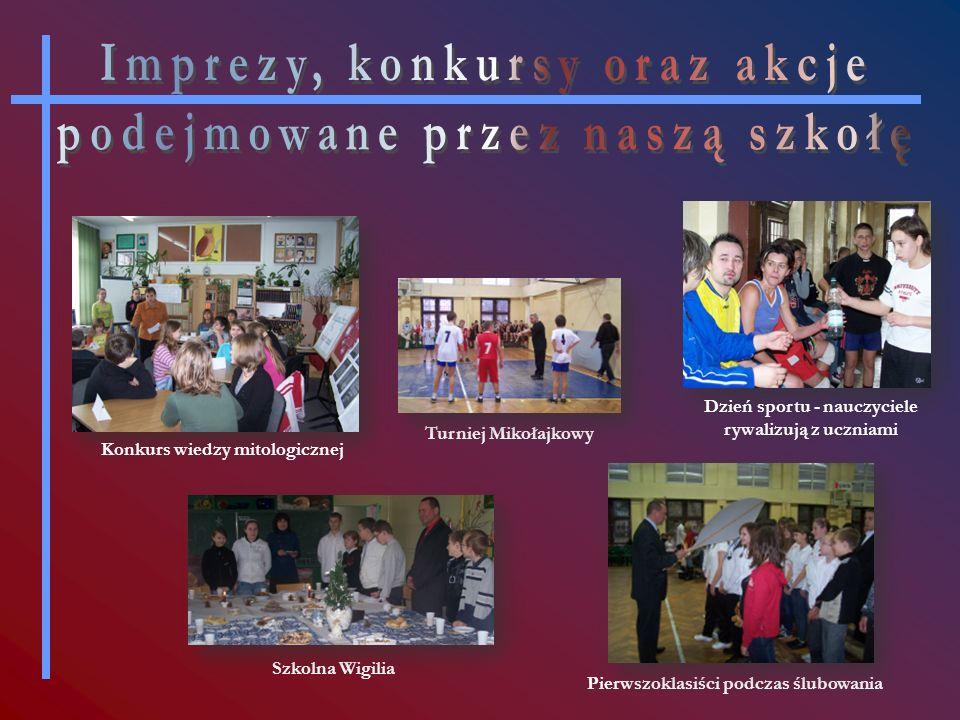 Dzień sportu - nauczyciele rywalizują z uczniami Konkurs wiedzy mitologicznej Pierwszoklasiści podczas ślubowania Szkolna Wigilia Turniej Mikołajkowy