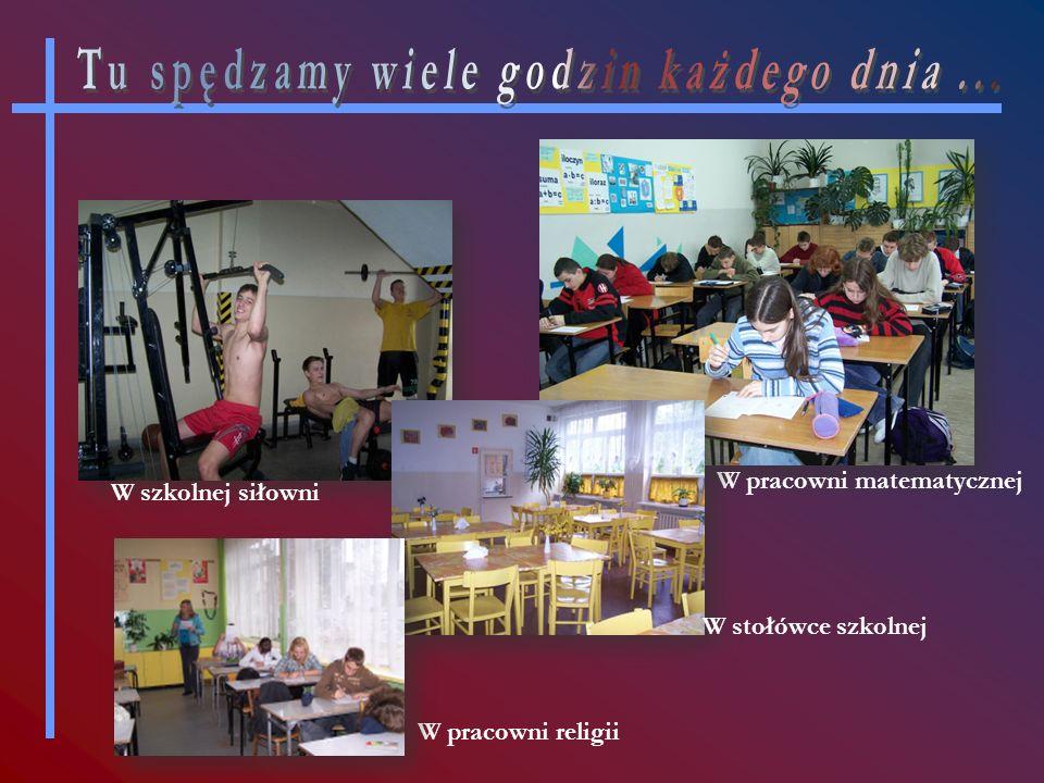 W pracowni religii W pracowni matematycznej W szkolnej siłowni W stołówce szkolnej