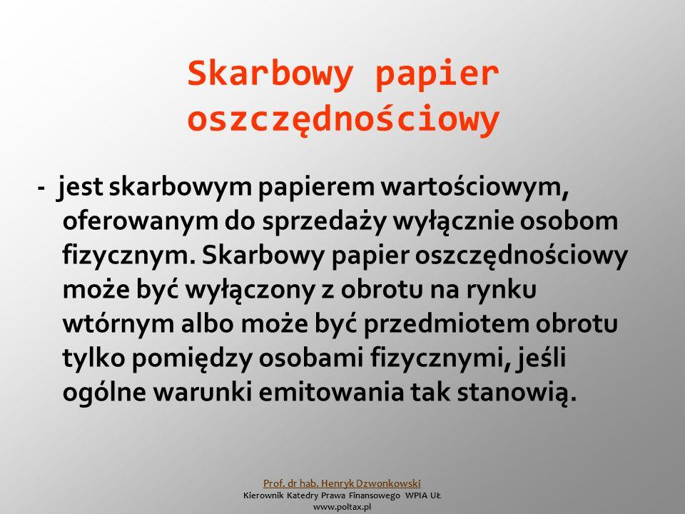 Skarbowy papier oszczędnościowy - jest skarbowym papierem wartościowym, oferowanym do sprzedaży wyłącznie osobom fizycznym.