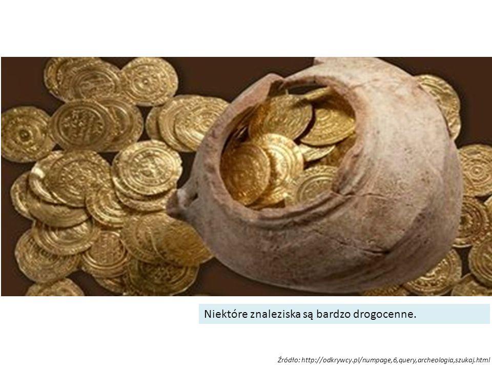 Źródło: http://odkrywcy.pl/numpage,6,query,archeologia,szukaj.html Niektóre znaleziska są bardzo drogocenne.