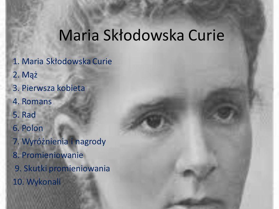 Maria Skłodowska Curie 1. Maria Skłodowska Curie 2.