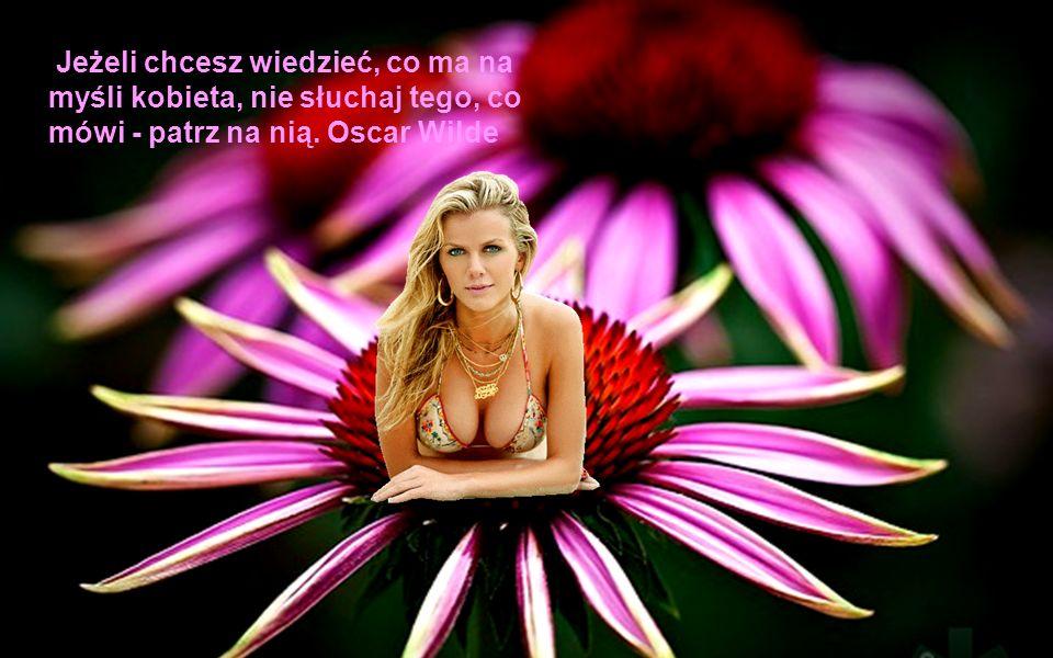 Być kobietą to strasznie trudne zajęcie, bo polega głównie na zadawaniu się z mężczyznami. Joseph Conrad