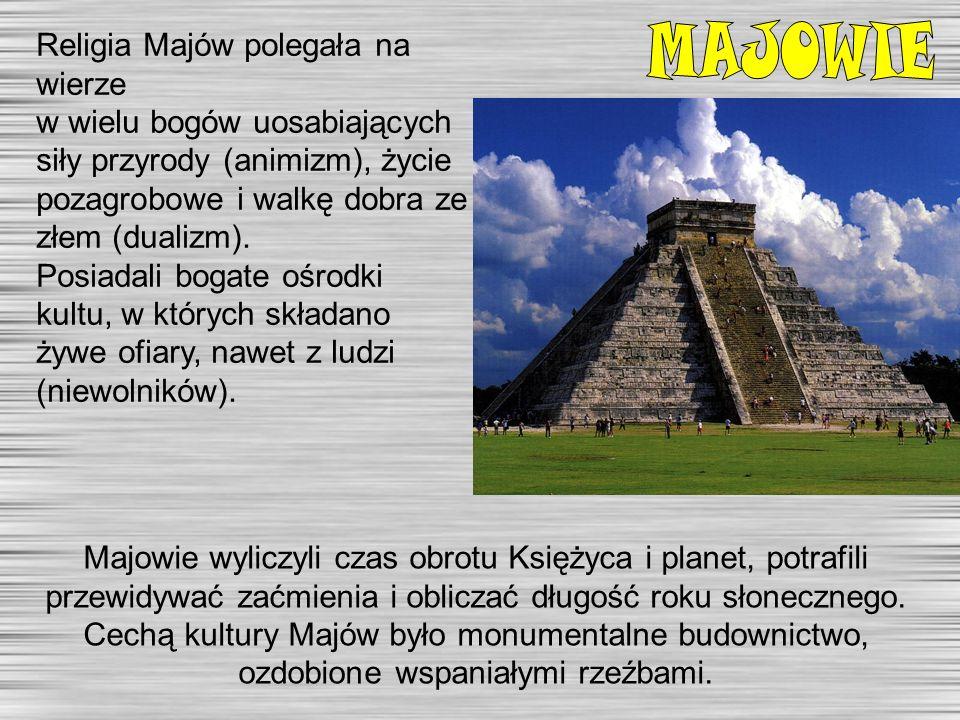 Religia Majów polegała na wierze w wielu bogów uosabiających siły przyrody (animizm), życie pozagrobowe i walkę dobra ze złem (dualizm). Posiadali bog