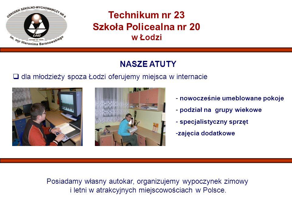  dla młodzieży spoza Łodzi oferujemy miejsca w internacie NASZE ATUTY - nowocześnie umeblowane pokoje - podział na grupy wiekowe - specjalistyczny sprzęt -zajęcia dodatkowe Posiadamy własny autokar, organizujemy wypoczynek zimowy i letni w atrakcyjnych miejscowościach w Polsce.