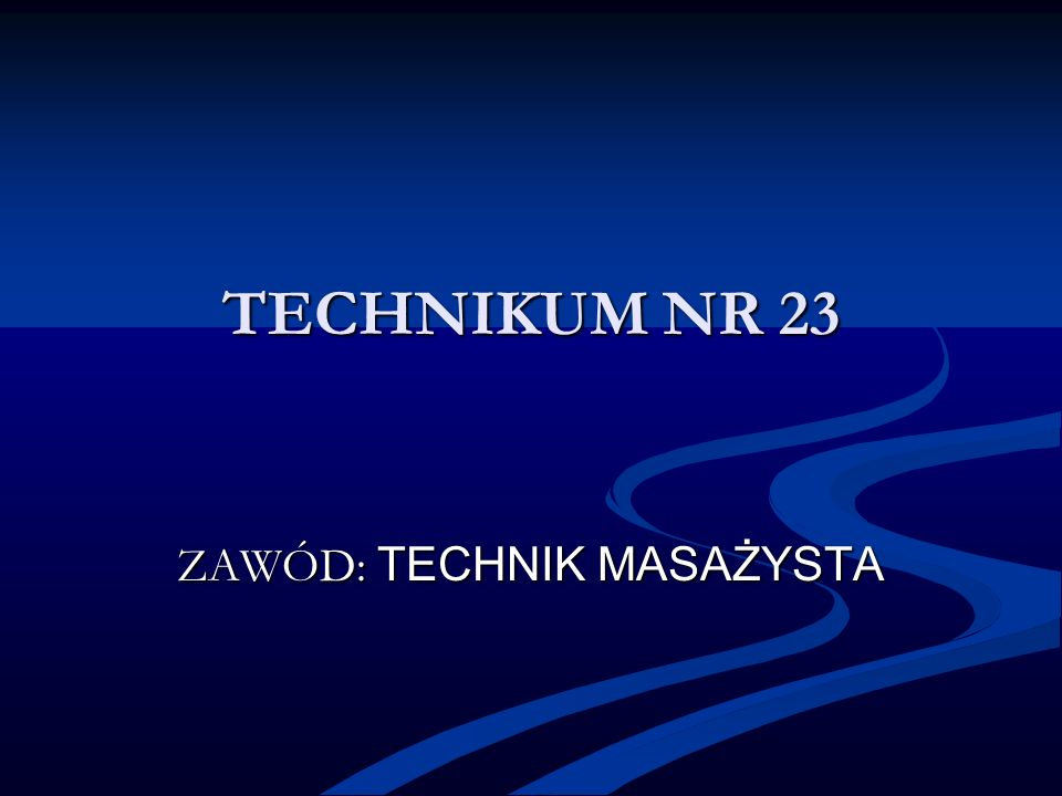 TECHNIKUM NR 23 ZAWÓD: TECHNIK MASAŻYSTA
