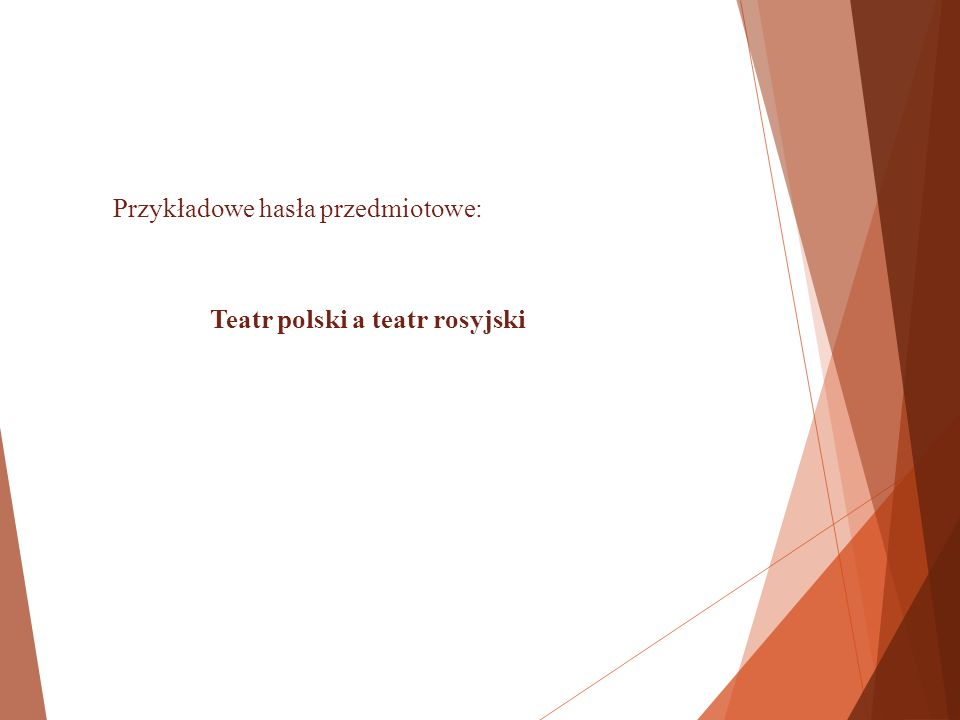Przykładowe hasła przedmiotowe: Teatr polski a teatr rosyjski