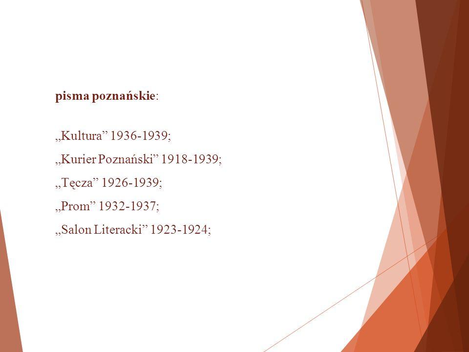 """pisma lwowskie: """"Gazeta Lwowska 1918-1939; """"Nowa Kronika 1931; """"Ruch Słowiański 1928-1939; """"Winnica 1925; """"Nurt 1938-1939; """"Nowe Czasy 1934; """"Pamiętnik Literacki 1925-1938; """"Szczutek 1918-1925; """"Sygnały 1934-1939; """"Miesięcznik Literacki 1929-1931;"""