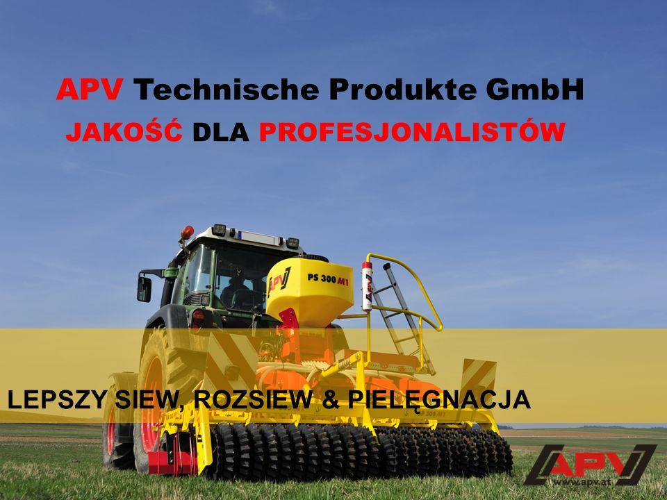 APV Technische Produkte GmbH JAKOŚĆ DLA PROFESJONALISTÓW LEPSZY SIEW, ROZSIEW & PIELĘGNACJA