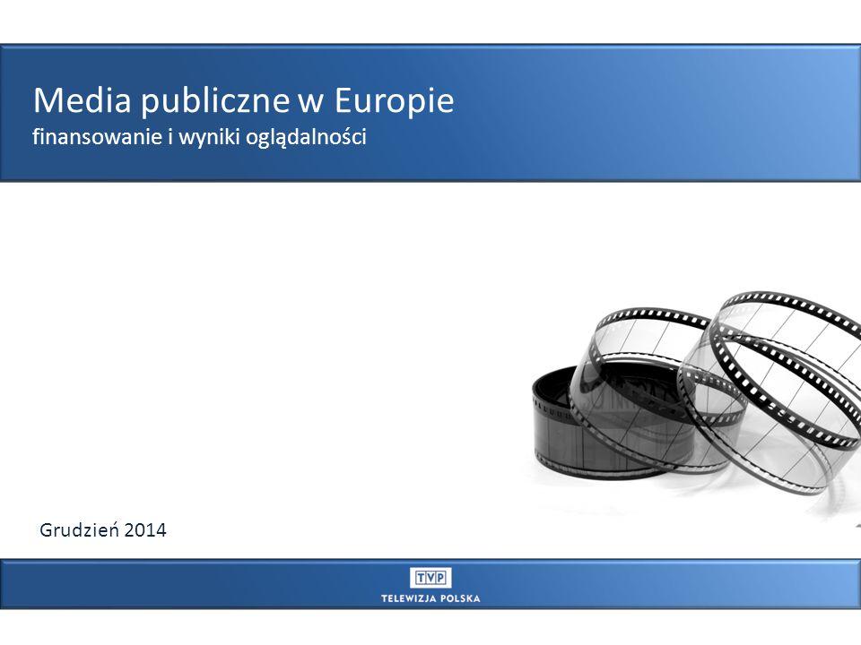 T YTUŁ Media publiczne w Europie finansowanie i wyniki oglądalności Grudzień 2014