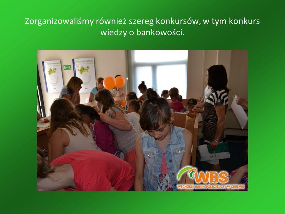 Zorganizowaliśmy również szereg konkursów, w tym konkurs wiedzy o bankowości.